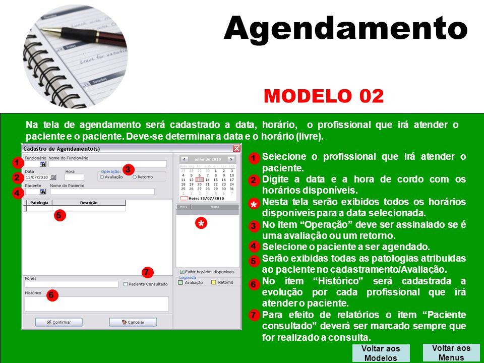 Agendamento Voltar aos Menus MODELO 02 Selecione o profissional que irá atender o paciente.
