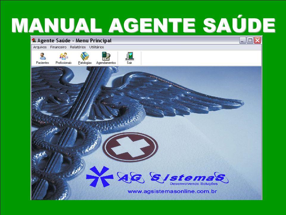 CONTEÚDO AGENTE SAÚDE O sistema Agente Saúde conta com vários recursos.