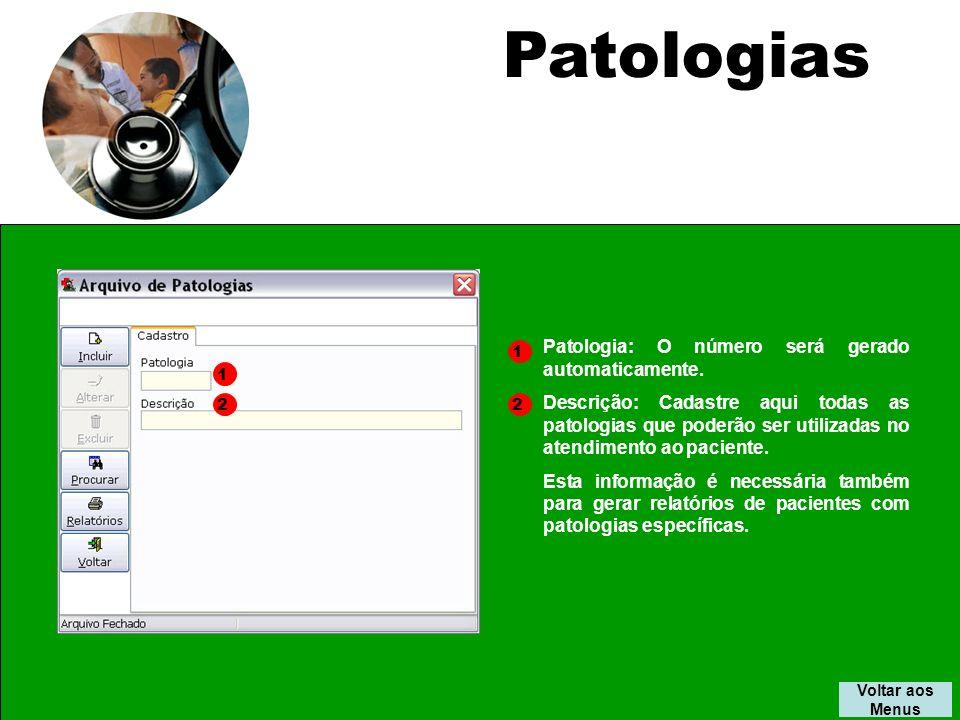 Patologias Patologia: O número será gerado automaticamente.