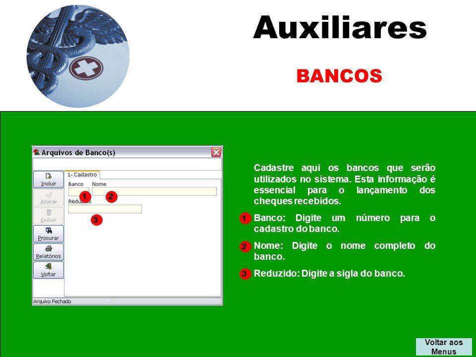 Auxiliares BANCOS Voltar aos Menus Cadastre aqui os bancos que serão utilizados no sistema.