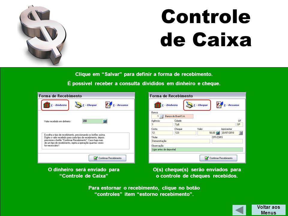 Controle de Caixa Voltar aos Menus Clique em Salvar para definir a forma de recebimento.