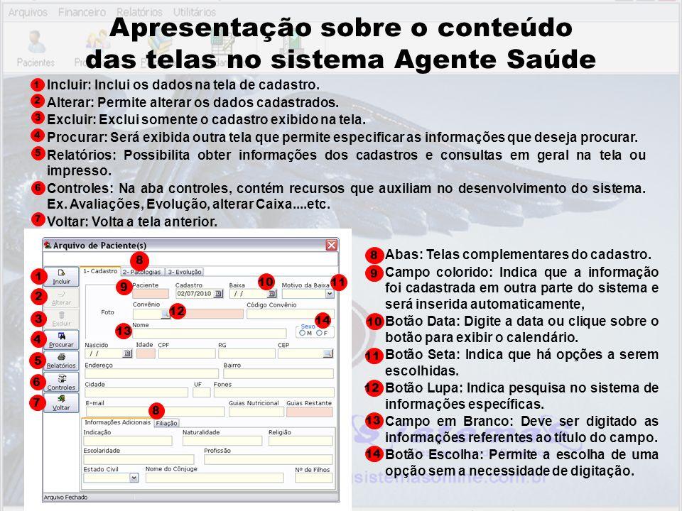 Agendamento Voltar aos Menus MODELO 02 MODELO 01 Há dois modelos de agendamento no sistema Agente Saúde.