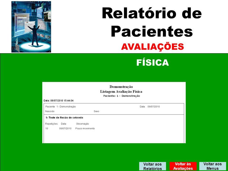 Relatório de Pacientes AVALIAÇÕES FÍSICA Voltar aos Menus Voltar aos Relatórios Voltar às Avaliações