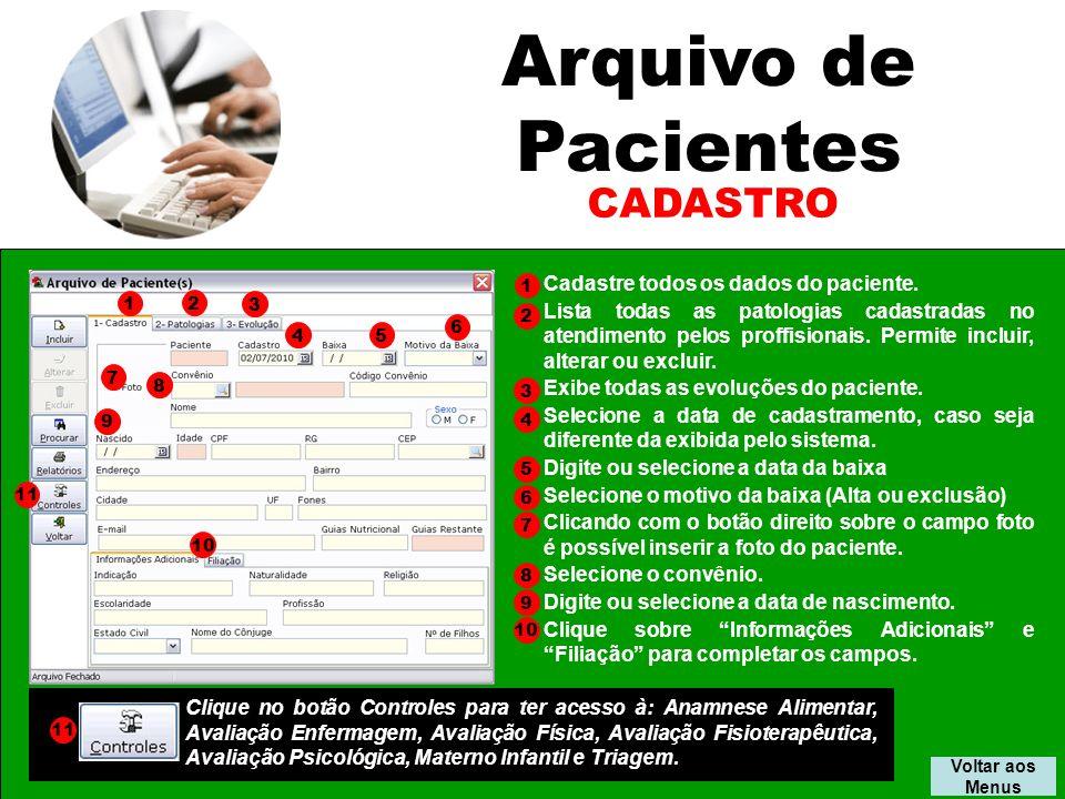 Relatórios EVOLUÇÃO Exemplo do Relatório Paciente: Digite ou pesquise o código do paciente.