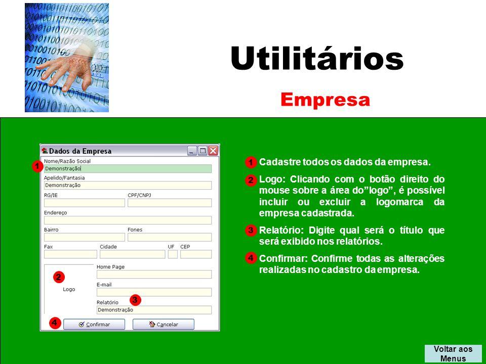 Utilitários Voltar aos Menus Empresa Cadastre todos os dados da empresa.