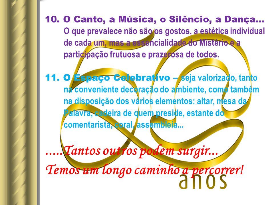 10.O Canto, a Música, o Silêncio, a Dança...