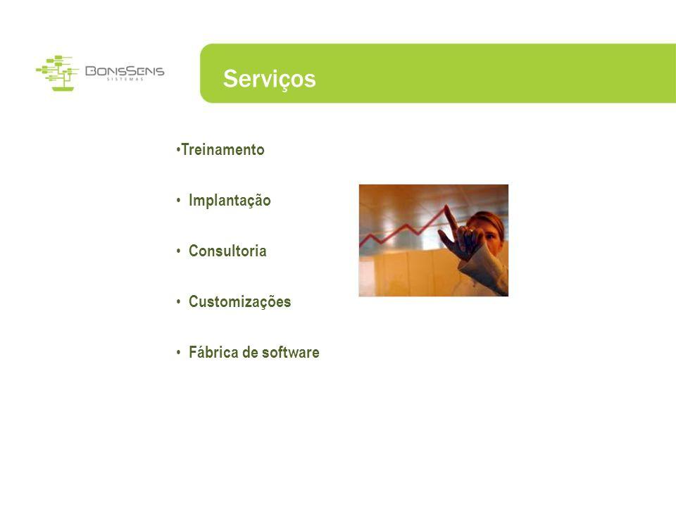 Serviços Treinamento Implantação Consultoria Customizações Fábrica de software