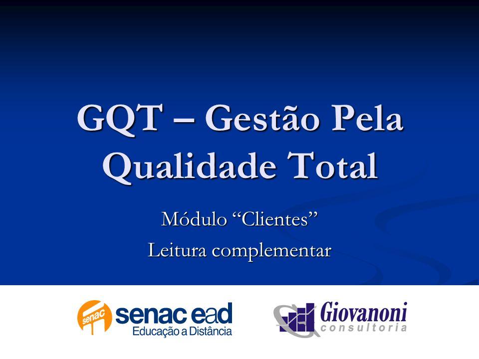 GQT – Gestão Pela Qualidade Total Módulo Clientes Leitura complementar