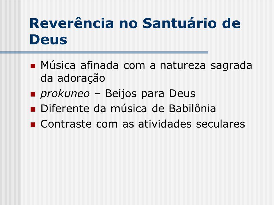 Reverência no Santuário de Deus Música afinada com a natureza sagrada da adoração prokuneo – Beijos para Deus Diferente da música de Babilônia Contras