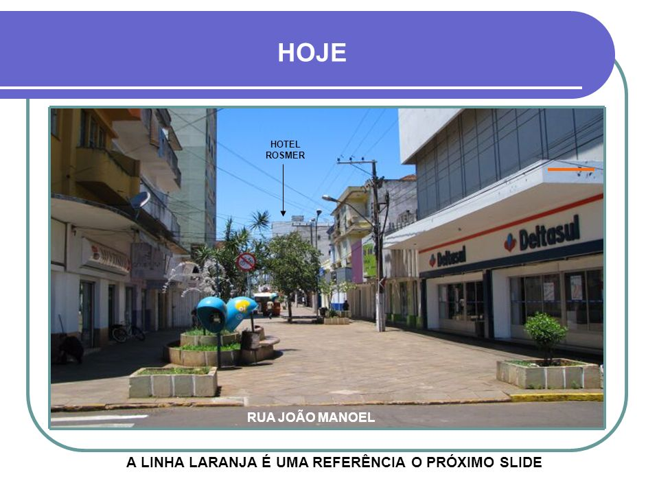 AINDA CALÇADÃO 1 - VISÃO MAIS DISTANTE RUA PINHEIRO MACHADO EDIFÍCIO FACCIN ANTIGO FÓRUM