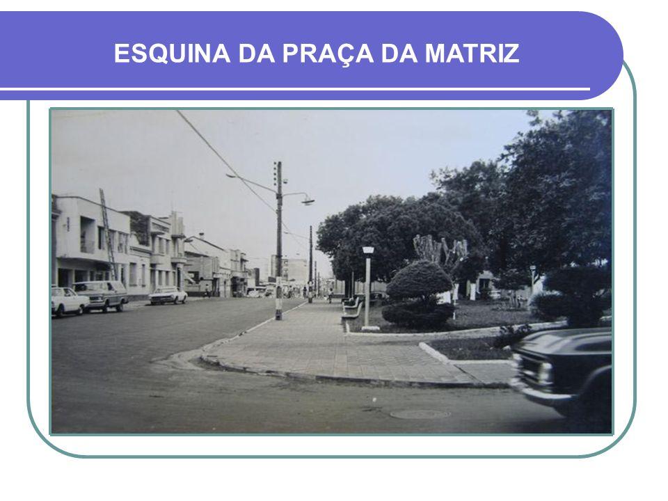 IGREJA DA MATRIZ 1985HOJE AVENIDA VENÂNCIO AIRES