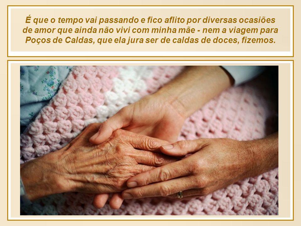 Tudo é possível na velhice e ser velho é conquista, jamais um demérito para quem sabe aproveitar a existência.