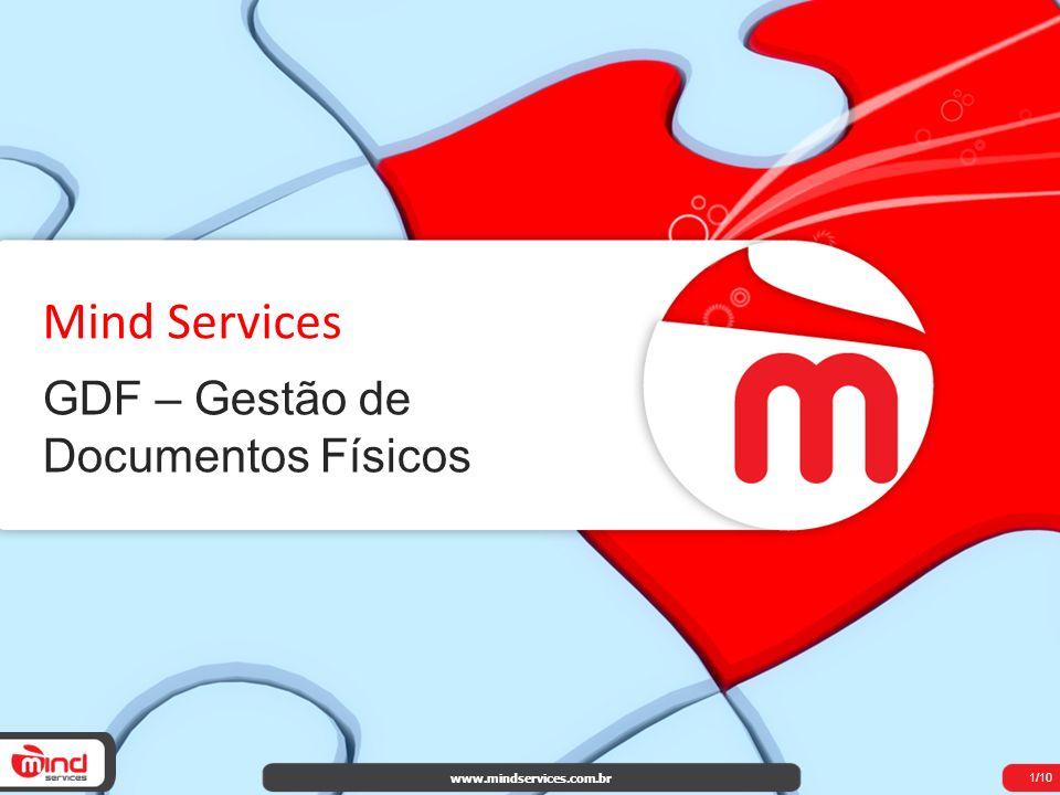 Mind Services GDF – Gestão de Documentos Físicos www.mindservices.com.br 1/10