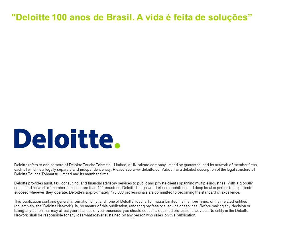 Deloitte refers to one or more of Deloitte Touche Tohmatsu Limited, a UK private company limited by guarantee, and its network of member firms, each o