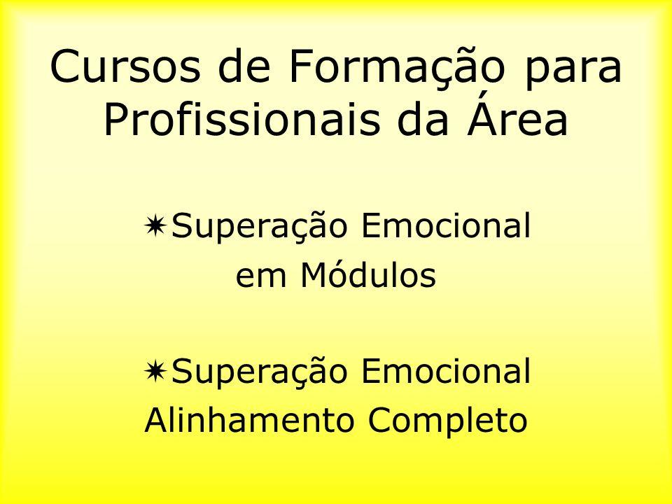 Cursos de Formação para Profissionais da Área Superação Emocional em Módulos Superação Emocional Alinhamento Completo