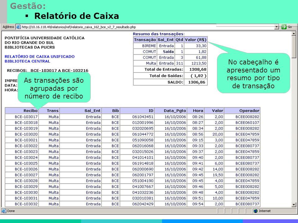 Desenvolvimentos especiais Gestão: Relatório de Caixa No cabeçalho é apresentado um resumo por tipo de transação As transações são agrupadas por número de recibo
