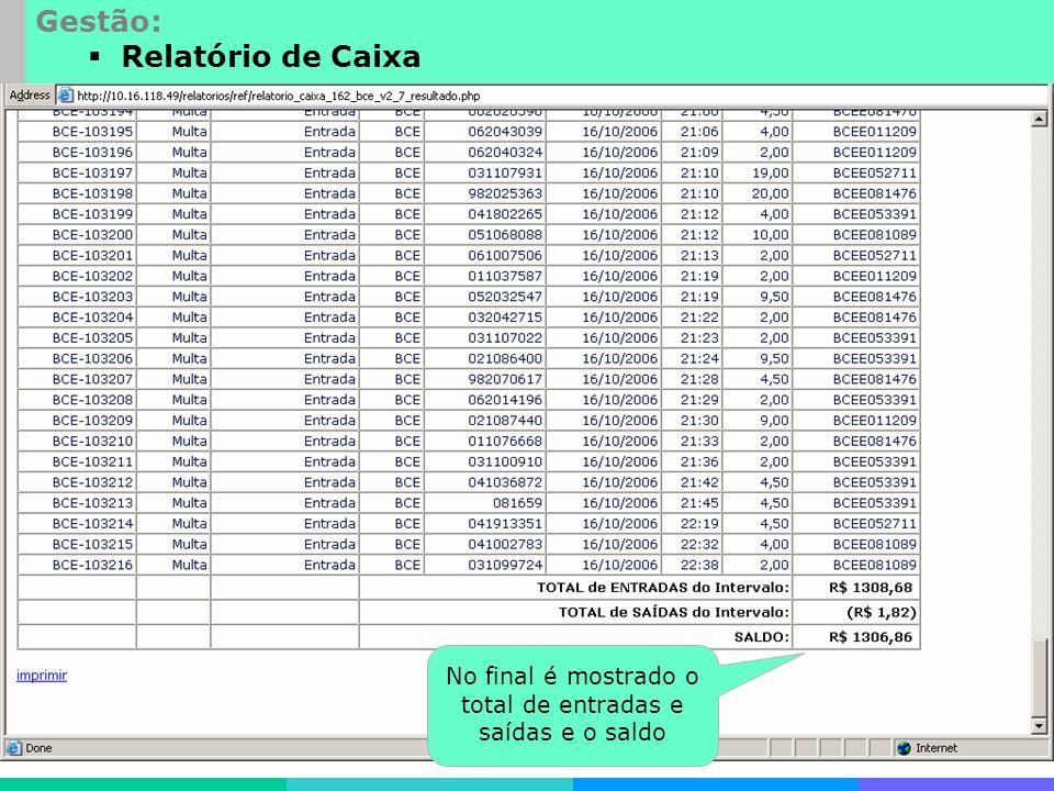 Desenvolvimentos especiais Gestão: Relatório de Caixa No final é mostrado o total de entradas e saídas e o saldo