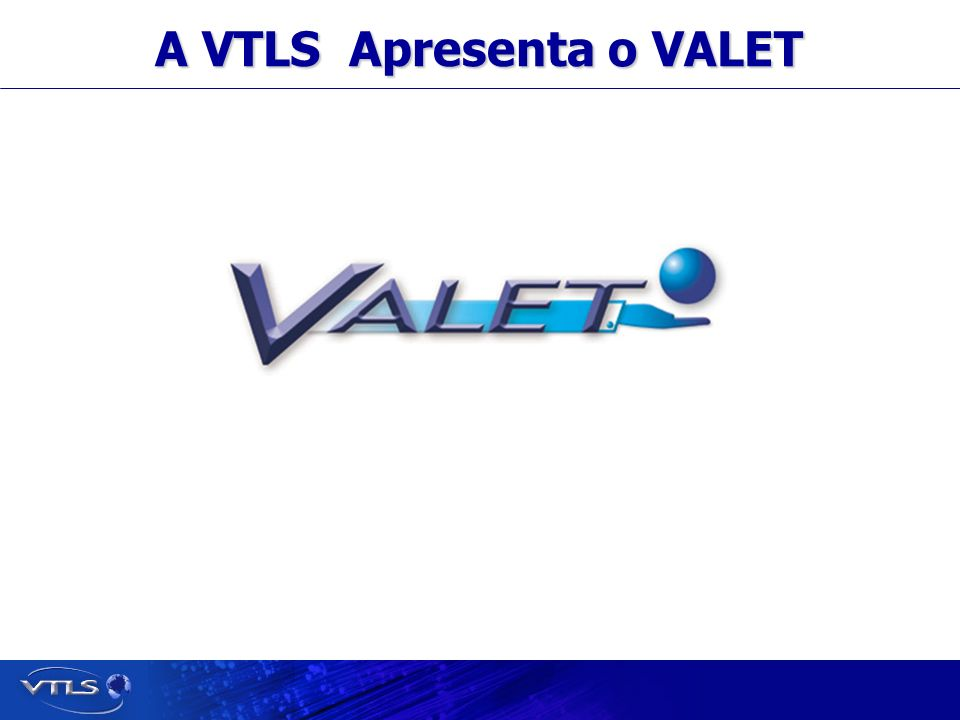 Visionary Technology in Library Solutions A VTLS Apresenta o VALET