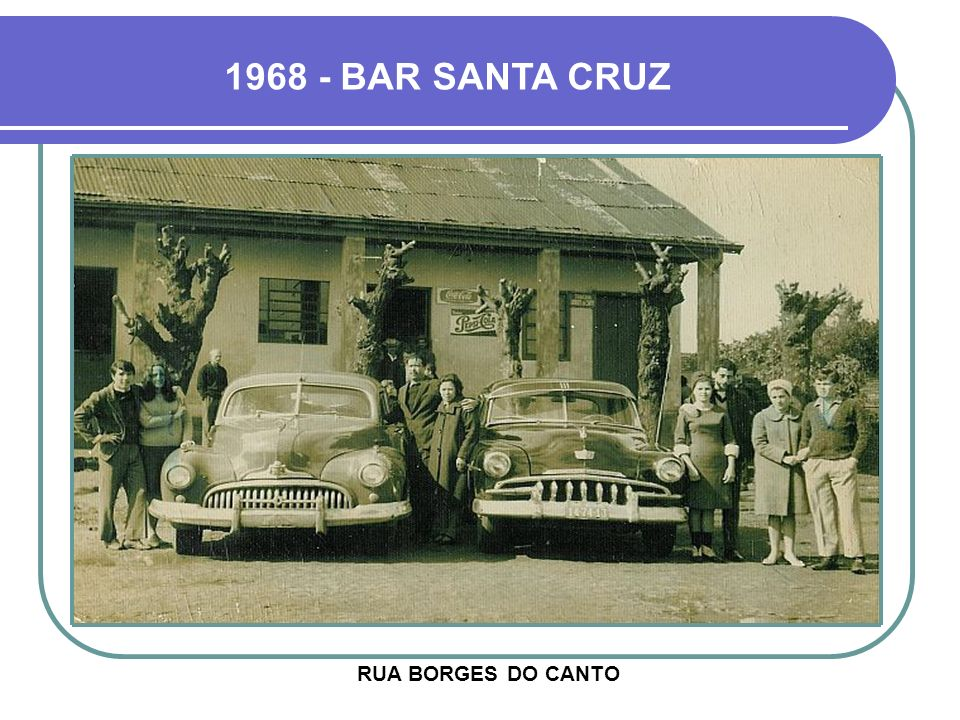 1968 - BAR SANTA CRUZ RUA BORGES DO CANTO