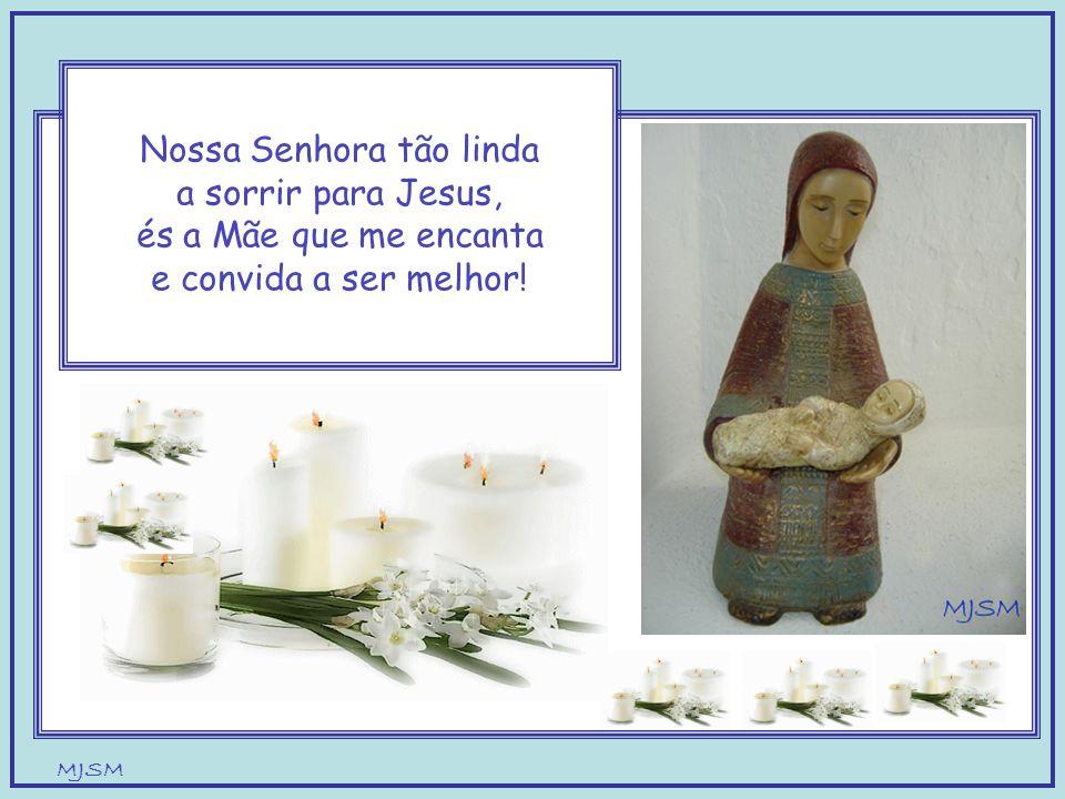 MJSM Nossa Senhora da Paz tão simples, tão carinhosa, Mãe do Jesus de Belém, do colo cheio de Amor, que eu saiba também dar Jesus, Dom tranquilo, Dom de Amor!