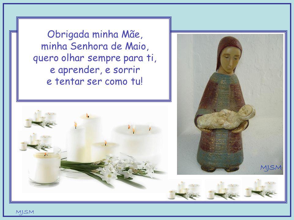 MJSM Nossa Senhora tão linda a sorrir para Jesus, és a Mãe que me encanta e convida a ser melhor!