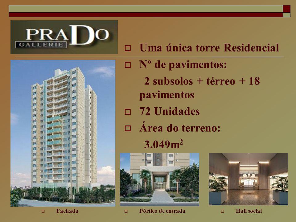 Uma única torre Residencial Nº de pavimentos: 2 subsolos + térreo + 18 pavimentos 72 Unidades Área do terreno: 3.049m 2 Pórtico de entrada Hall social