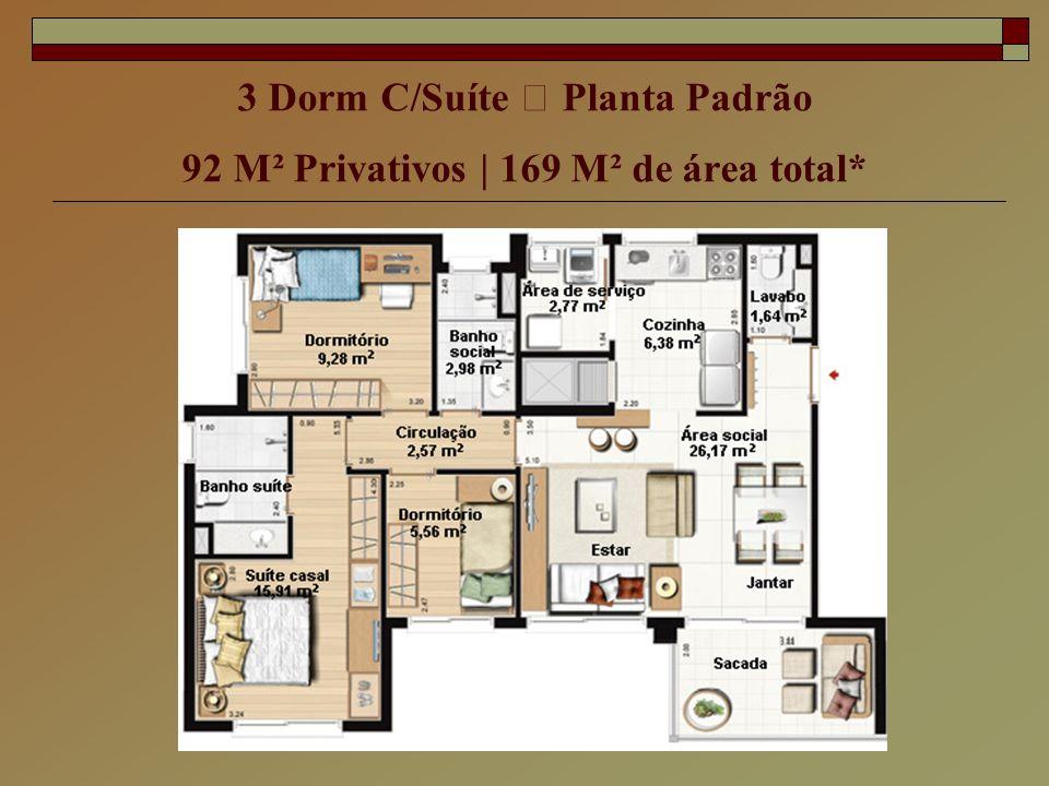 Opção 2 Suítes, Living Estendido e Lavabo 92 M² Privativos | 169 M² de área total* Os móveis e utensílios têm dimensões comerciais e não fazem parte do contrato.