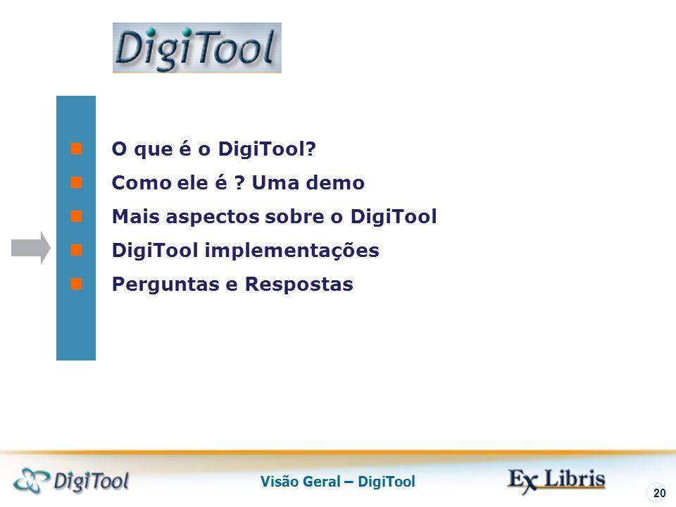 Visão Geral – DigiTool 20 O que é o DigiTool. Como ele é .