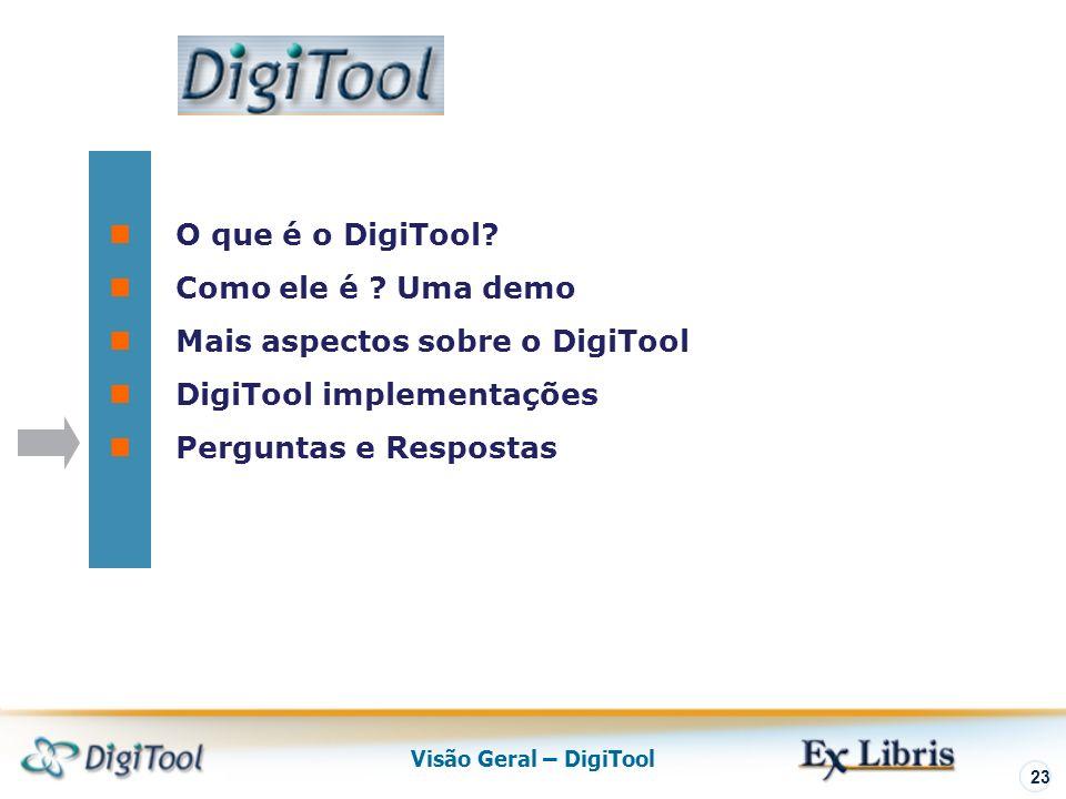 Visão Geral – DigiTool 23 O que é o DigiTool. Como ele é .