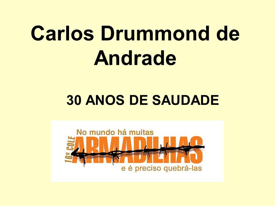 Carlos Drummond de Andrade 30 ANOS DE SAUDADE