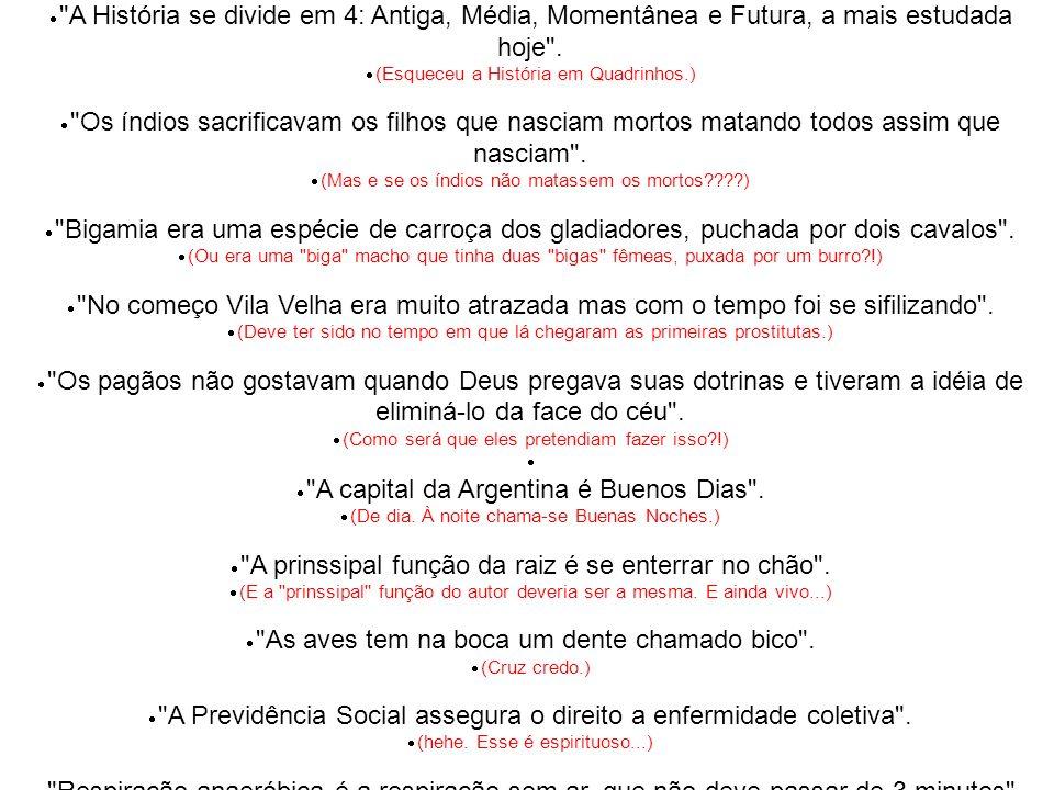 SÓ RINDO MESMO !! Socooooorrooooo!!!!!! Alguém ajude a salvar a educação brasileira!!!!!! PENSOU QUE ESTE ANO NÃO TINHA?! DEMOROU MAS CHEGOU. PÉROLAS