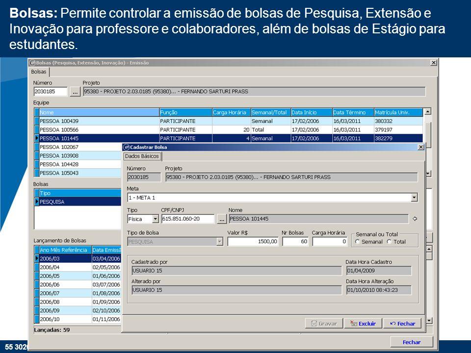 55 3026-8469 | w w w. f p 2. c o m. b r Bolsas: Permite controlar a emissão de bolsas de Pesquisa, Extensão e Inovação para professore e colaboradores