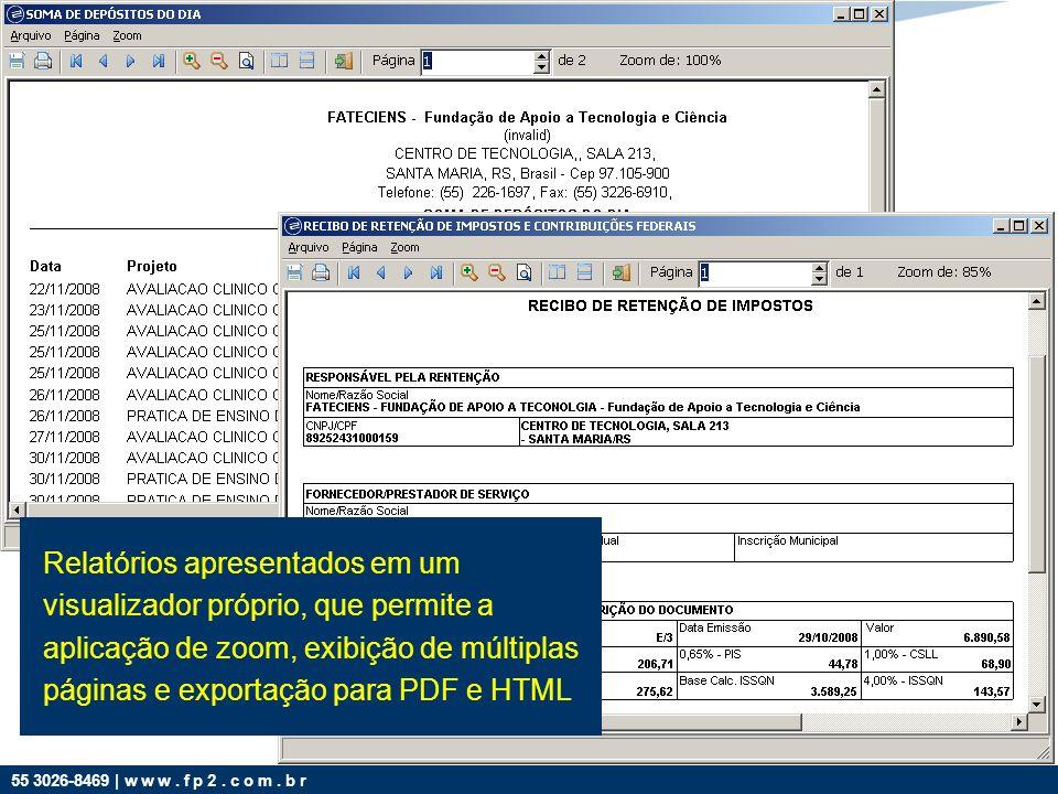 55 3026-8469 | w w w. f p 2. c o m. b r Relatórios apresentados em um visualizador próprio, que permite a aplicação de zoom, exibição de múltiplas pág