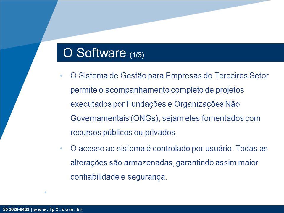 55 3026-8469 | w w w. f p 2. c o m. b r O Software (1/3) O Sistema de Gestão para Empresas do Terceiros Setor permite o acompanhamento completo de pro