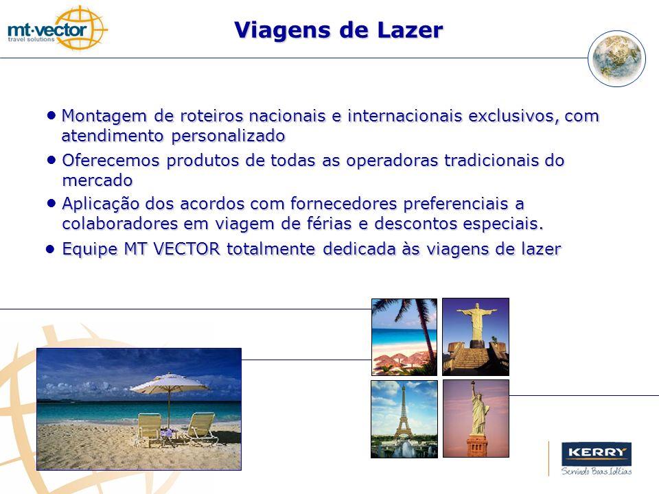Montagem de roteiros nacionais e internacionais exclusivos, com atendimento personalizado Aplicação dos acordos com fornecedores preferenciais a colab