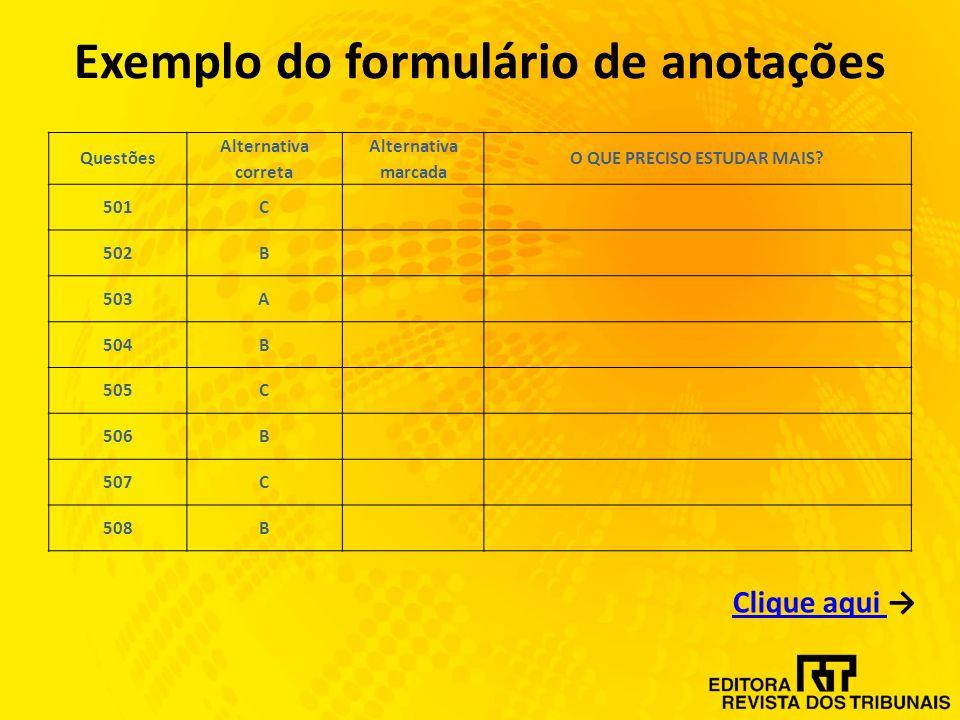 Exemplo do formulário de anotações Questões Alternativa correta Alternativa marcada O QUE PRECISO ESTUDAR MAIS.