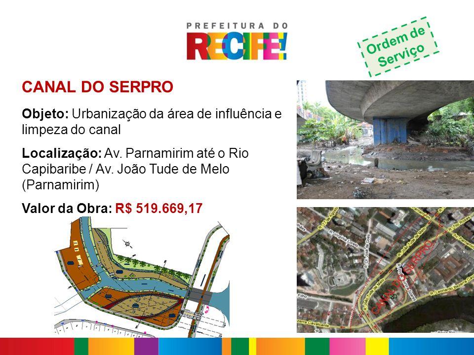 CANAL DO SERPRO Objeto: Urbanização da área de influência e limpeza do canal Localização: Av. Parnamirim até o Rio Capibaribe / Av. João Tude de Melo