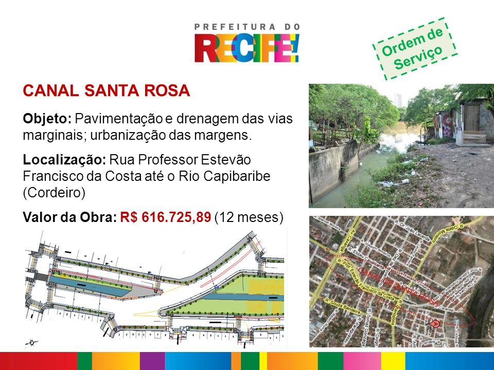 CANAL SANTA ROSA Objeto: Pavimentação e drenagem das vias marginais; urbanização das margens. Localização: Rua Professor Estevão Francisco da Costa at