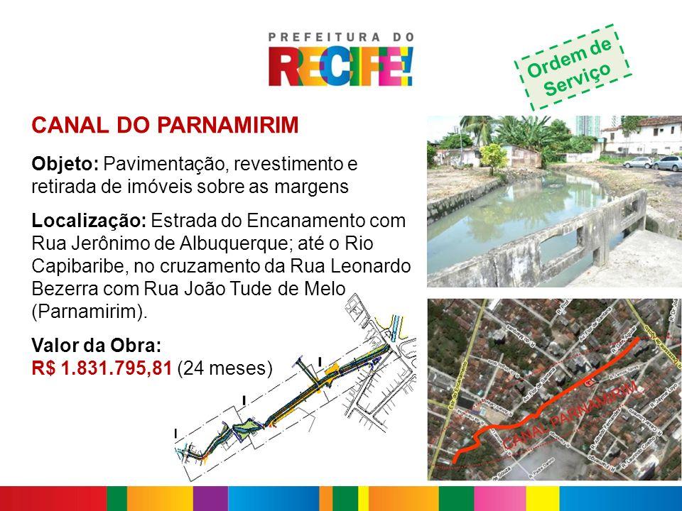 CANAL DO PARNAMIRIM Objeto: Pavimentação, revestimento e retirada de imóveis sobre as margens Localização: Estrada do Encanamento com Rua Jerônimo de