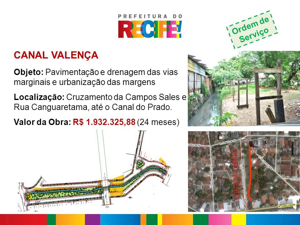 CANAL VALENÇA Objeto: Pavimentação e drenagem das vias marginais e urbanização das margens Localização: Cruzamento da Campos Sales e Rua Canguaretama,