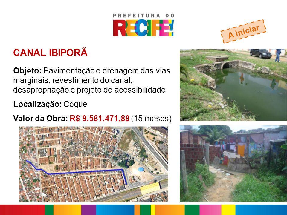 CANAL IBIPORÃ A iniciar Objeto: Pavimentação e drenagem das vias marginais, revestimento do canal, desapropriação e projeto de acessibilidade Localiza