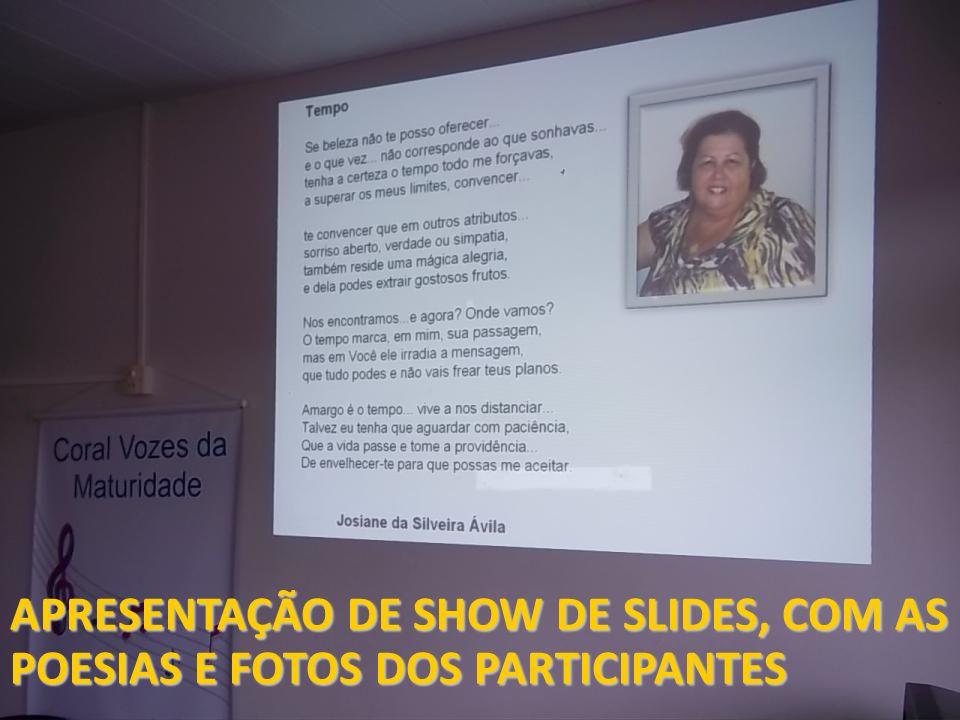 PARTICIPANTES:Coordenadora: Susete Santos de Novaes. Agate Brueckheimer Agate Brueckheimer Brunilda Dessbesell Brunilda Dessbesell Célia Maria Scmitt