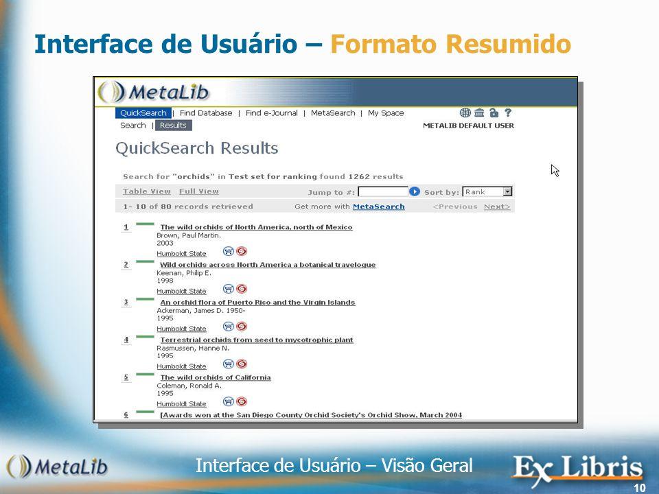 Interface de Usuário – Visão Geral 10 Interface de Usuário – Formato Resumido