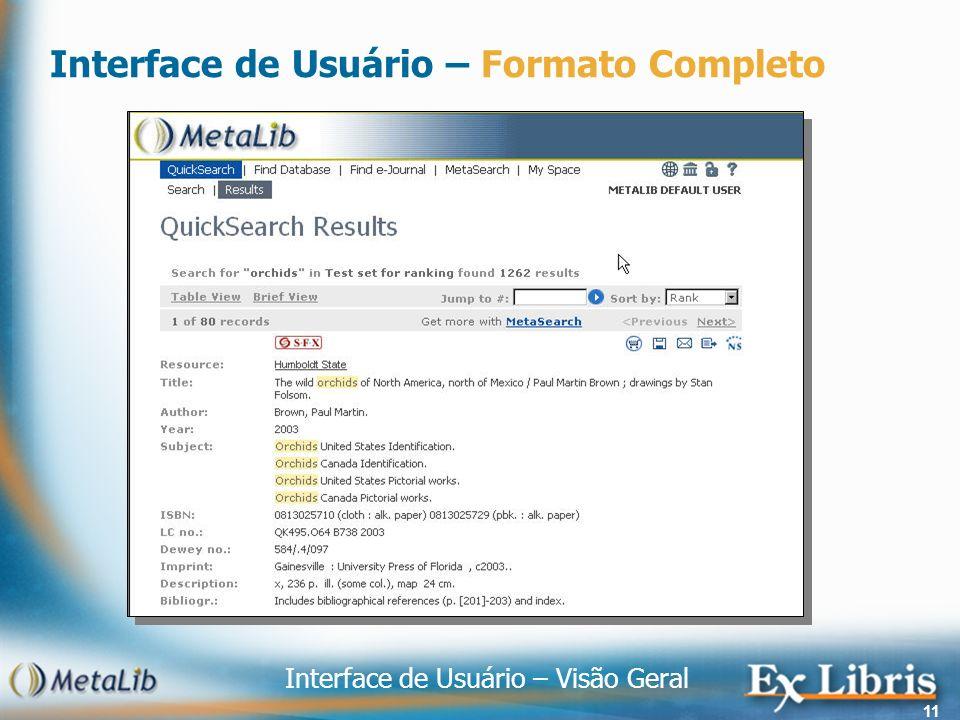 Interface de Usuário – Visão Geral 11 Interface de Usuário – Formato Completo