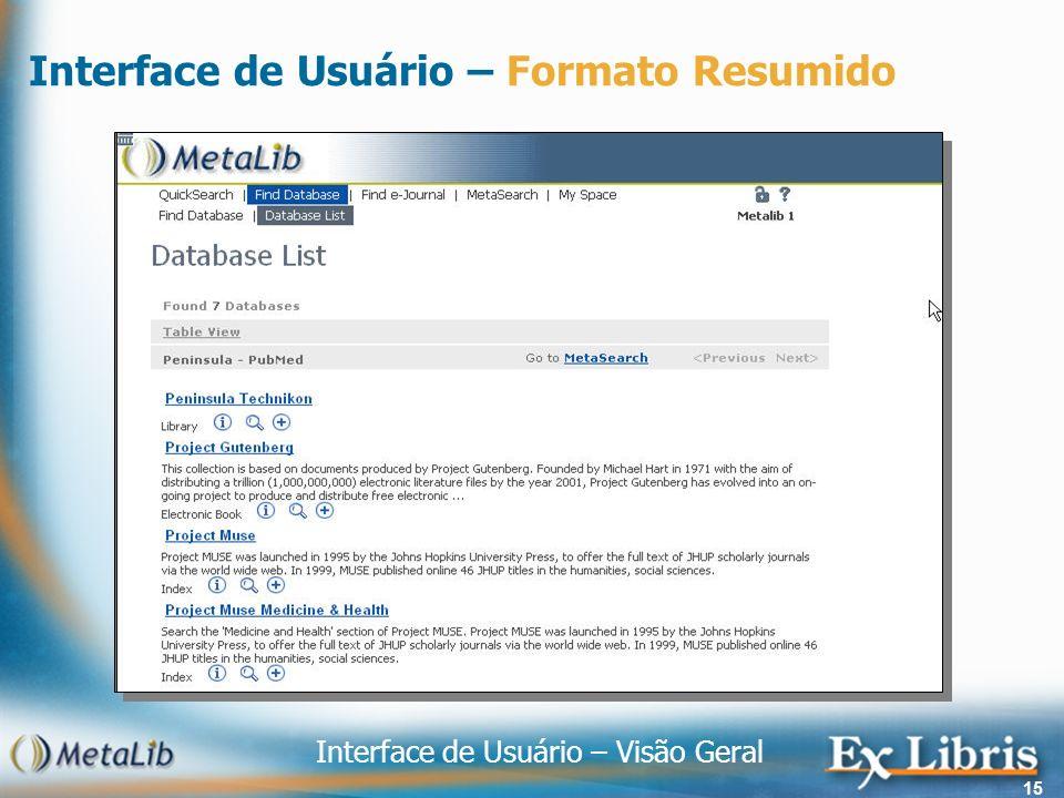 Interface de Usuário – Visão Geral 15 Interface de Usuário – Formato Resumido