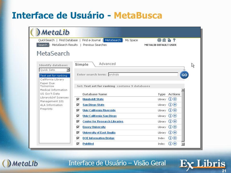 Interface de Usuário – Visão Geral 21 Interface de Usuário - MetaBusca