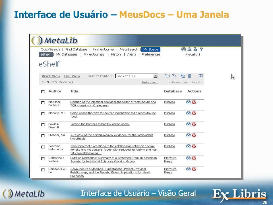 Interface de Usuário – Visão Geral 26 Interface de Usuário – MeusDocs – Uma Janela