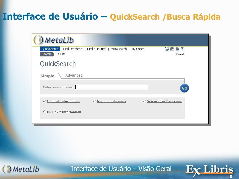 Interface de Usuário – Visão Geral 5 Interface de Usuário – QuickSearch /Busca Rápida