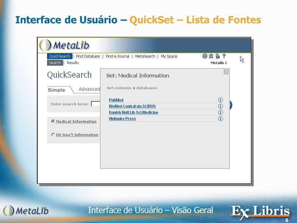 Interface de Usuário – Visão Geral 6 Interface de Usuário – QuickSet – Lista de Fontes