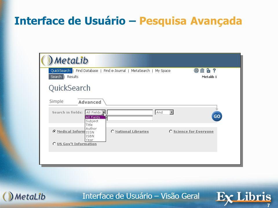 Interface de Usuário – Visão Geral 7 Interface de Usuário – Pesquisa Avançada